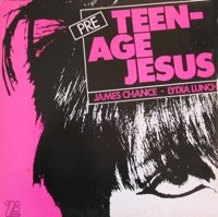 Teenage Jesus - Lydia Lunch - James Chance
